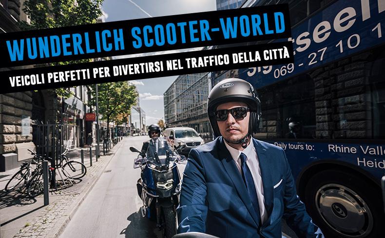 Wunderlich Scooter-World   i veicoli perfetti per divertirsi nel traffico della città